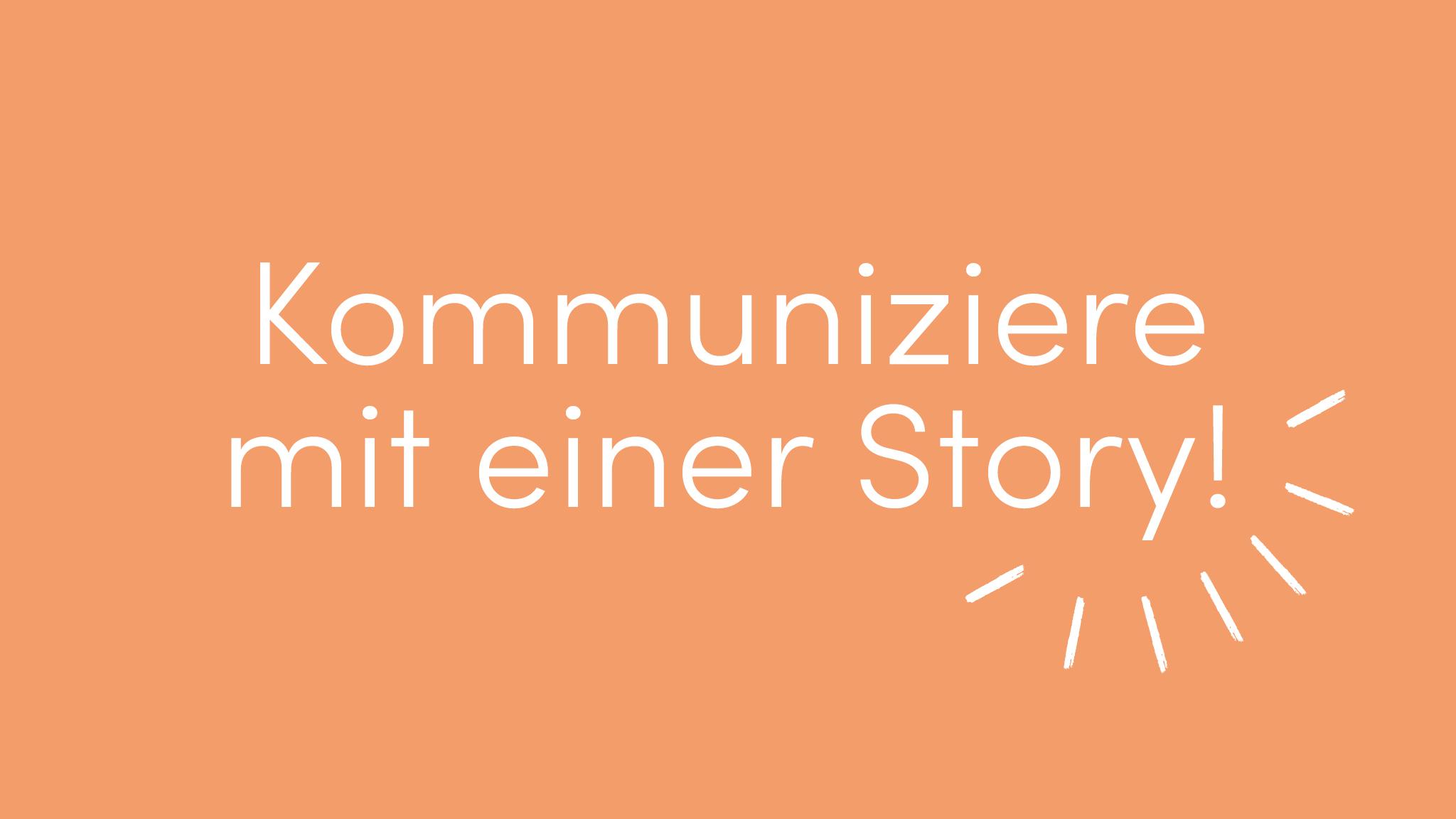 Workshop kommuniziere mit einer Story
